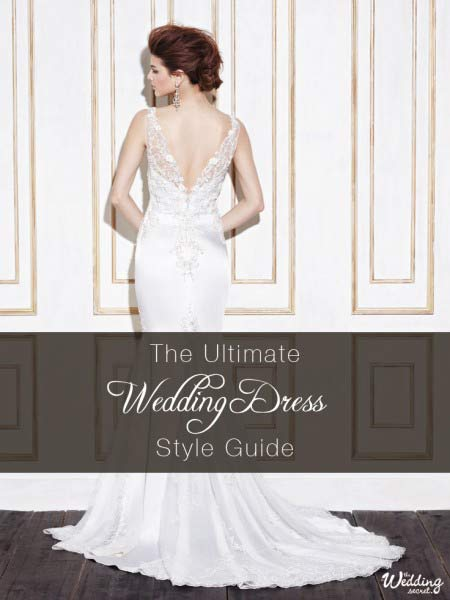 Wedding Dress Styles The Wedding Secret S Ultimate Guide